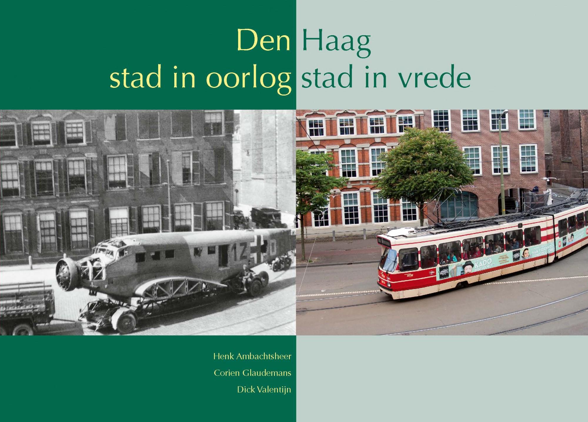 Den Haag stad in oorlog – stad in vrede